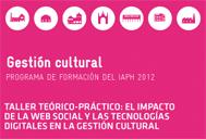 Curso-taller: el impacto de la web social y las tecnologías digitales en la gestión cultural