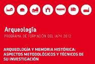 Arqueología y memoria histórica: aspectos metodológicos y técnicos de su investigación