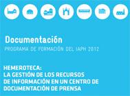 Hemeroteca: la gestión de los recursos de información en un centro de documentación de prensa
