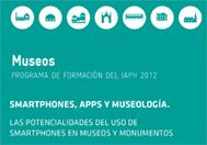 Smartphones, apps y museología. Las potencialidades del uso de smartphones en museos y monumentos