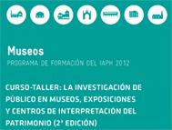 Curso-taller: la investigación de público en museos, exposiciones y centros de interpretación del patrimonio (2ª edición)